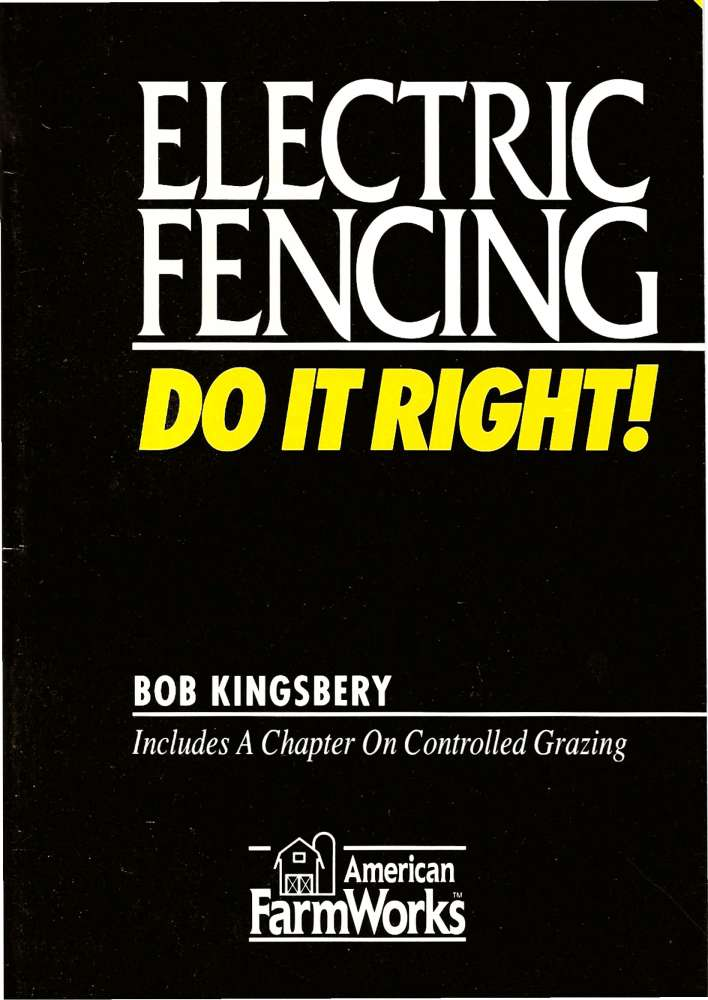 Electric Fencing Do It Right!
